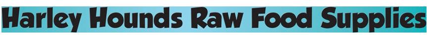 Harley Hounds, Raw Food Supplies
